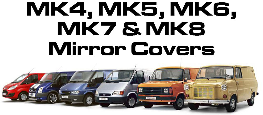 Ford Transit Mk4, Mk5, Mk6, Mk7, Mk8 Wing mirror covers