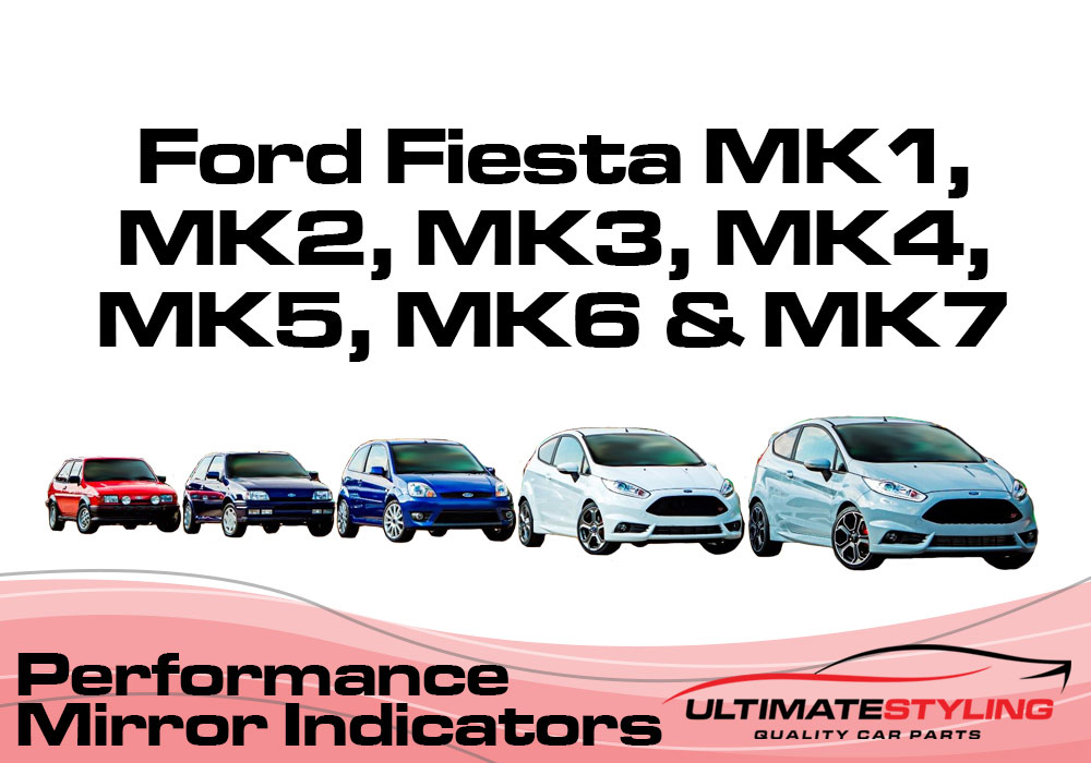 Ford Fiesta  Mk7, Mk 7.5, Mk8 Wing mirror indicator upgrades