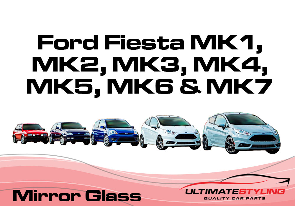 Ford Fiesta  Mk2, Mk3, Mk4, Mk5, Mk6, Mk7 Wing mirror glass